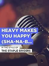 Heavy Makes You Happy (Sha-Na-Boom Boom)