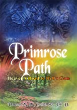 Primrose Path: Heaven's Road to Hell's Gate