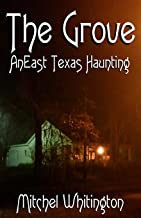 The Grove - An East Texas Haunting