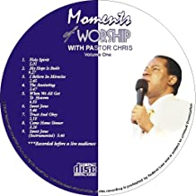 Moments of Worship with Pastor Chris Vol 1