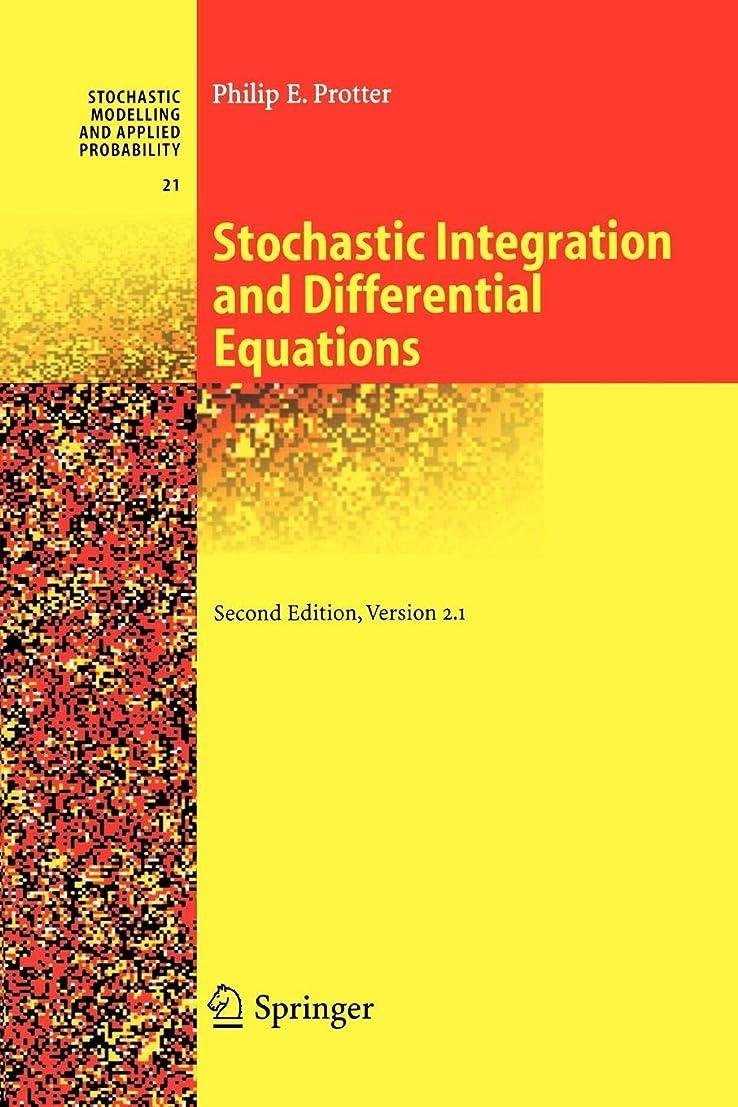 協会共同選択然としたStochastic Integration and Differential Equations: Version 2.1 (Stochastic Modelling and Applied Probability)
