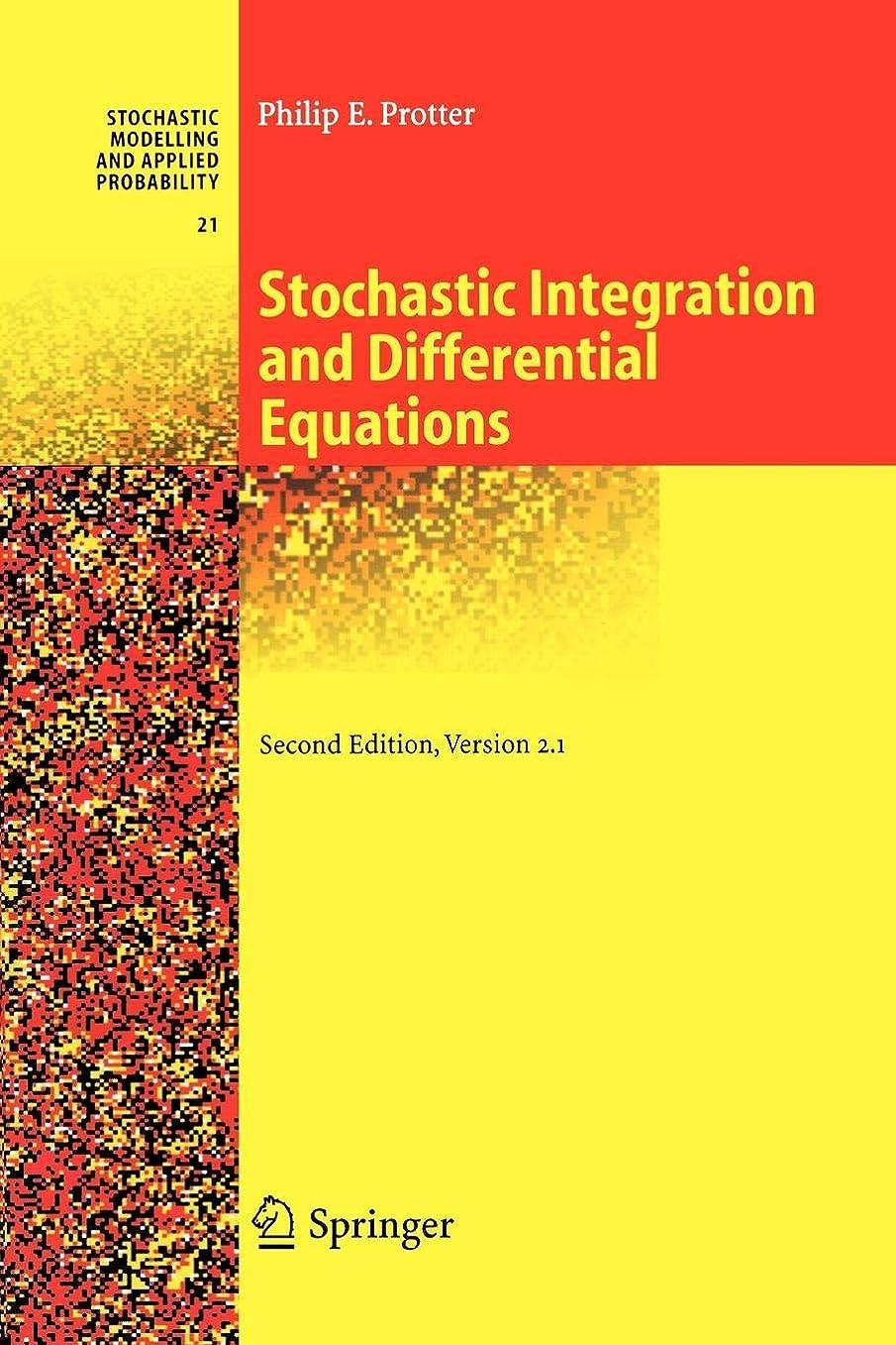 散歩に行く屋内傷跡Stochastic Integration and Differential Equations: Version 2.1 (Stochastic Modelling and Applied Probability)