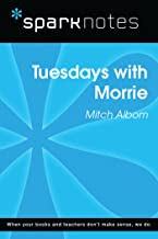 Tuesdays with Morrie (SparkNotes Literature Guide) (SparkNotes Literature Guide Series)