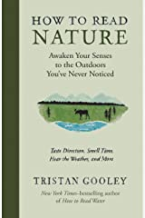 How to Read Nature: Awaken Your Senses to the Outdoors You've Never Noticed (Natural Navigation) Kindle Edition