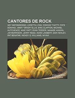 "Cantores de rock: Ney Matogrosso, Loretta Lynn, Conway Twitty, Fats Domino, Jimmy ""Orion"" Ellis, Eric Clapton, Michael Hut..."