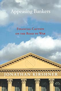 Appeasing Bankers: Financial Caution on the Road to War (Princeton Studies in International History and Politics)