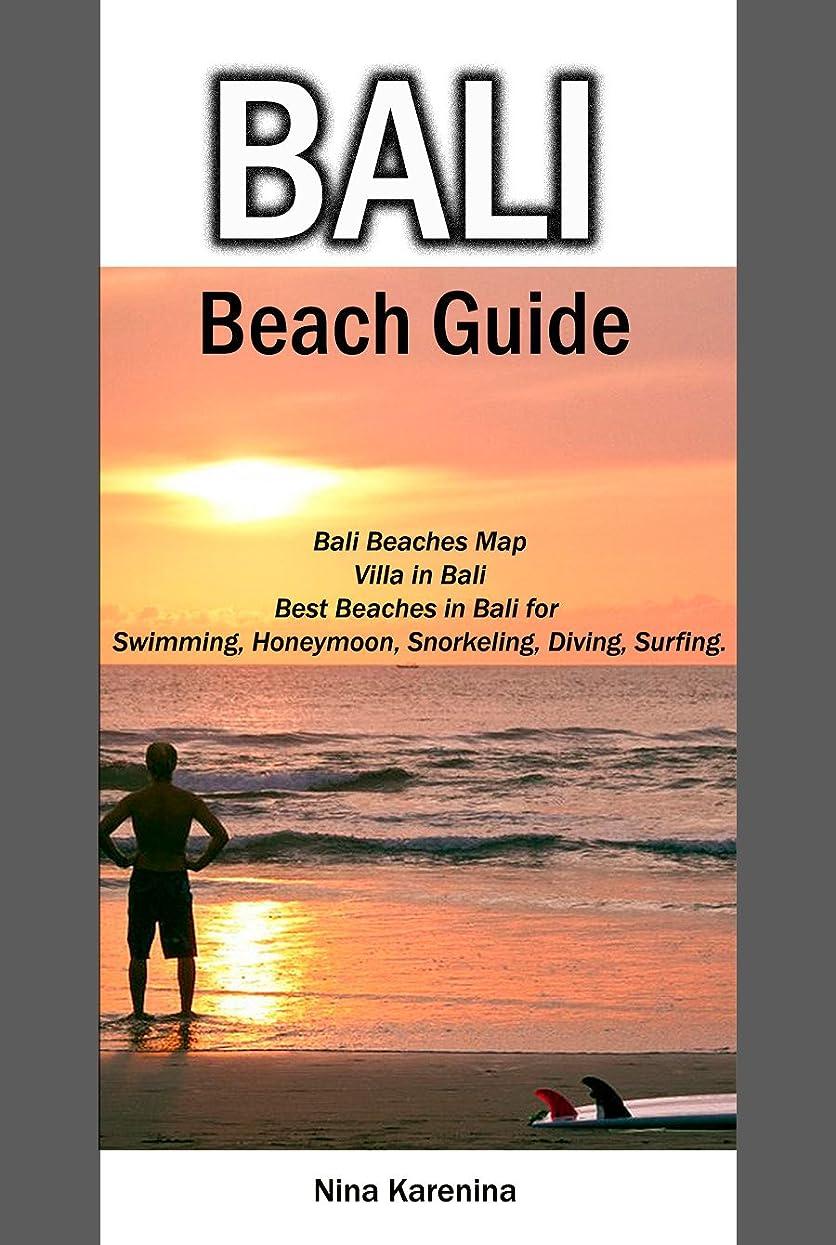 カヌー同志マリンBali Beach Guide: Bali Beaches Map, Villa in Bali and Best Beaches in Bali for Swimming, Honeymoon, Snorkeling, Diving, Surfing. (English Edition)