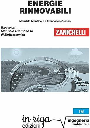 Energie rinnovabili: Coedizione Zanichelli - in riga (in riga ingegneria Vol. 16) (Italian Edition)