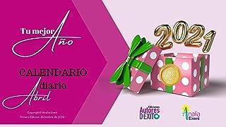 TU MEJOR AÑO: Calendario diario ABRIL (El Mejor Año de tu Vida nº 5) (Spanish Edition)