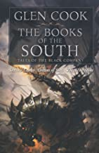 Books of the South: Tales of the Black Company (Shadow Games / Dreams of Steel / The Silver Spike)