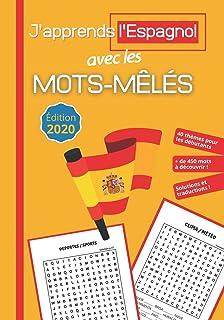 J'apprends l'Espagnol avec les Mots-Mêlés: Livre Espagnol Francais avec 40..