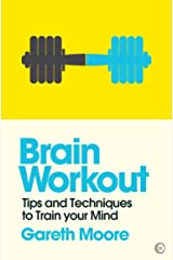 Brain Workout: Tips and Techniques to Trainyour Mind (Mindzone Book 5) Kindle Edition