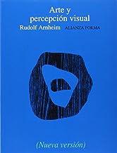 Arte y percepción visual: Psicología del ojo creador (Alianza forma (AF))