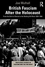British Fascism After the Holocaust (Routledge Studies in Fascism and the Far Right)