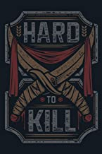 Hard to Kill: Military Service Active Duty Reserve Guard Army Soldier Journal Notebook [Idioma Inglés]