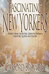 Fascinating New Yorkers: Power Freaks, Mobsters, Liberated Women, Creators, Queers and Crazies Paperback