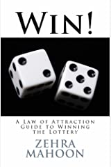 Win!: A Law of Attraction Guide to Winning the Lottery (zmahoon Law of Attraction series Book 4) Kindle Edition