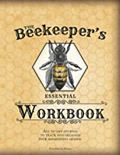 The Beekeeper's Essential Workbook: All-in-one journal to track and organize your beekeeping season