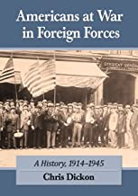 Americans at War in Foreign Forces: A History, 1914-1945