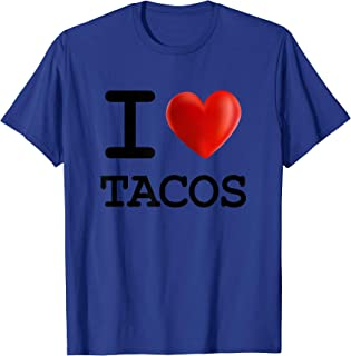 I Love TACOS Food Foodie Heart T Shirt