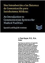 Una Introducción a los Sistemas de Comunicación para Instalaciones Médicas: An Introduction to Communication Systems for Medical Facilities