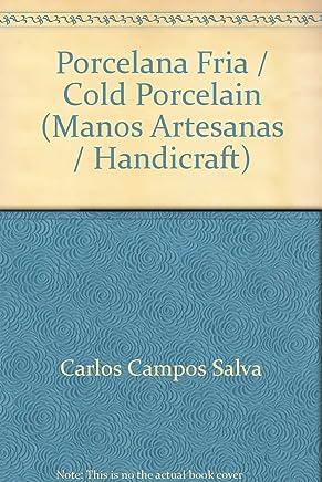 Porcelana Fria / Cold Porcelain (Manos Artesanas / Handicraft) (Spanish Edition)