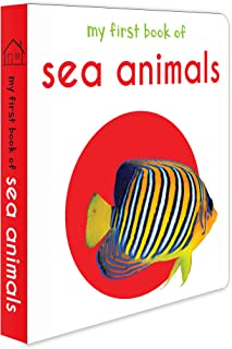 My First Book Of Sea Animals: First Board Book