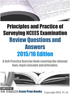 Principles and Practice of Surveying NCEES Examination Review Questions and Answers: 2015/16 Editions