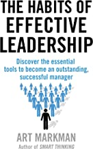 The Habits of Effective Leadership: Discover the essential tools to become an outstanding, successful manager (English Edition)