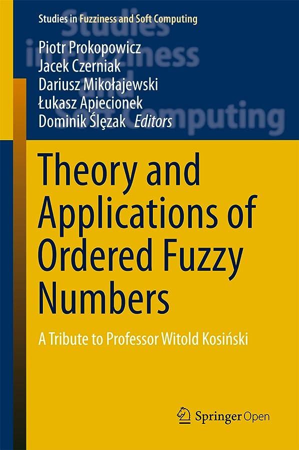 消化器ホット遊びますTheory and Applications of Ordered Fuzzy Numbers: A Tribute to Professor Witold Kosiński (Studies in Fuzziness and Soft Computing Book 356) (English Edition)