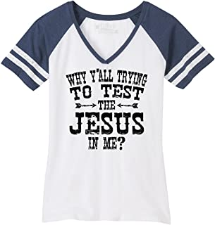 Comical Shirt Ladies Why Y'all Trying to Test The Jesus in Me Game V-Neck Tee