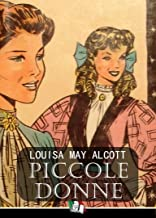Piccole donne (Piccole donne [illustrato] Vol. 1) (Italian Edition)