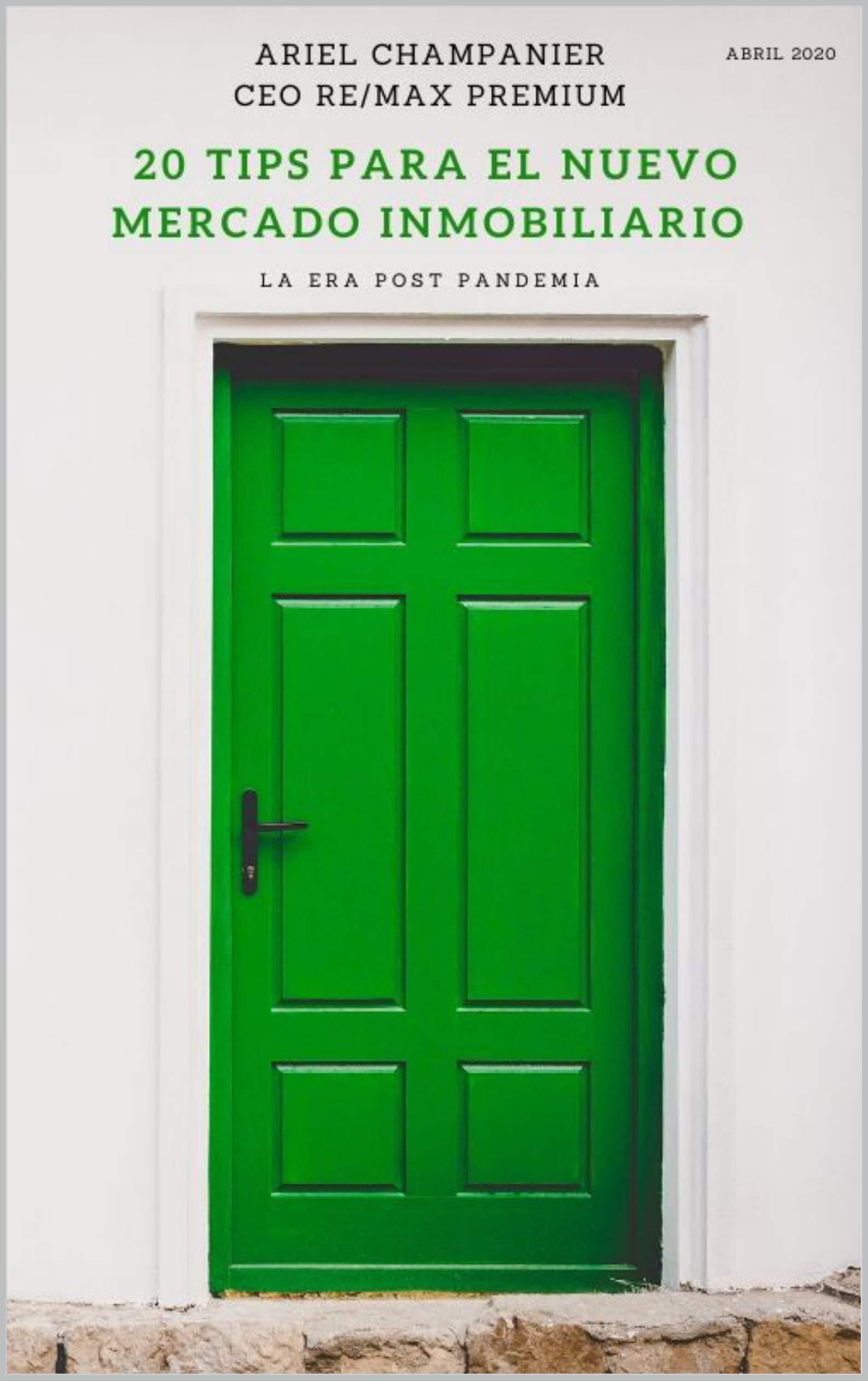 20 TIPS PARA EL NUEVO MERCADO INMOBILIARIO: LA ERA POST PANDEMIA (Spanish Edition)