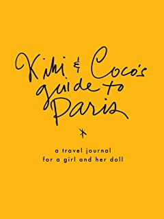 Kiki & CoCo's Guide to Paris: A Travel Journal for You & Your Doll