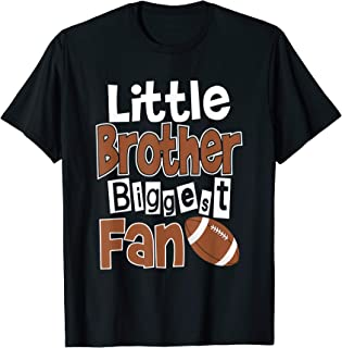 Little Brother Biggest fan Football Brother T-Shirt