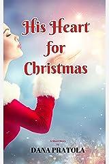 His Heart for Christmas Kindle Edition