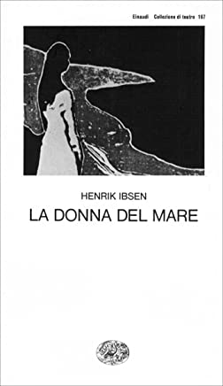 La donna del mare (Collezione di teatro Vol. 167)
