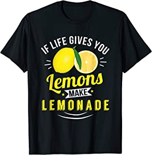 Life Gives You Lemons Make Lemonade Shirt