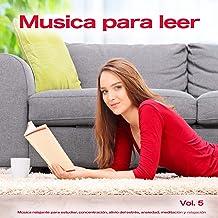 Musica para leer: Música relajante para estudiar, concentración, alivio del estrés, ansiedad, meditación y relajación, Vol. 5