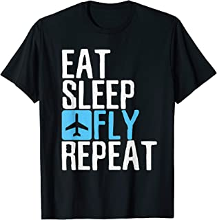 Eat Sleep Fly Repeat T-Shirt Funny Aviation Pilot Gifts