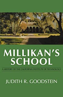 Millikan's School: A History of the California Institute of Technology