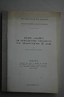 Gasco Sánchez, Luis - Estudio Analítico De Refrigerantes Orgánicos Por Cromatografía De Gases : Memoria