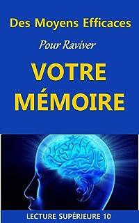 Des Moyens Efficaces Pour Raviver Votre Mémoire: Ebook Des Moyens Efficaces Pour Raviver Votre Mémoire (Auto-assistance) (...