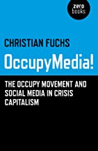OccupyMedia!: The Occupy Movement and Social Media in Crisis Capitalism