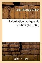 L'Equitation Pratique. 4e Édition