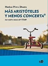 Más Aristóteles y menos Concerta®: Las cuatro causas del TDAH (Huellas y señales / Salud Mental nº 2025)