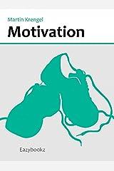 Motivation: Prokrastination überwinden, Träume verwirklichen, Work-Life-Balance verbessern Kindle Ausgabe