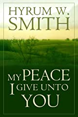 My Peace I Give Unto You Kindle Edition
