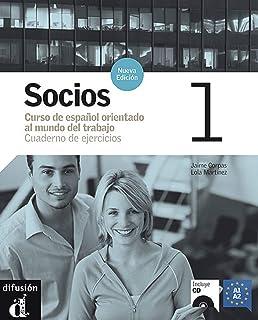 Socios Nueva Edición 1 Cuaderno de ejercicios + CD: Socios Nueva Edición 1 Cuaderno de ejercicios + CD: Vol. 1