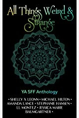 All Things Weird & Strange Kindle Edition